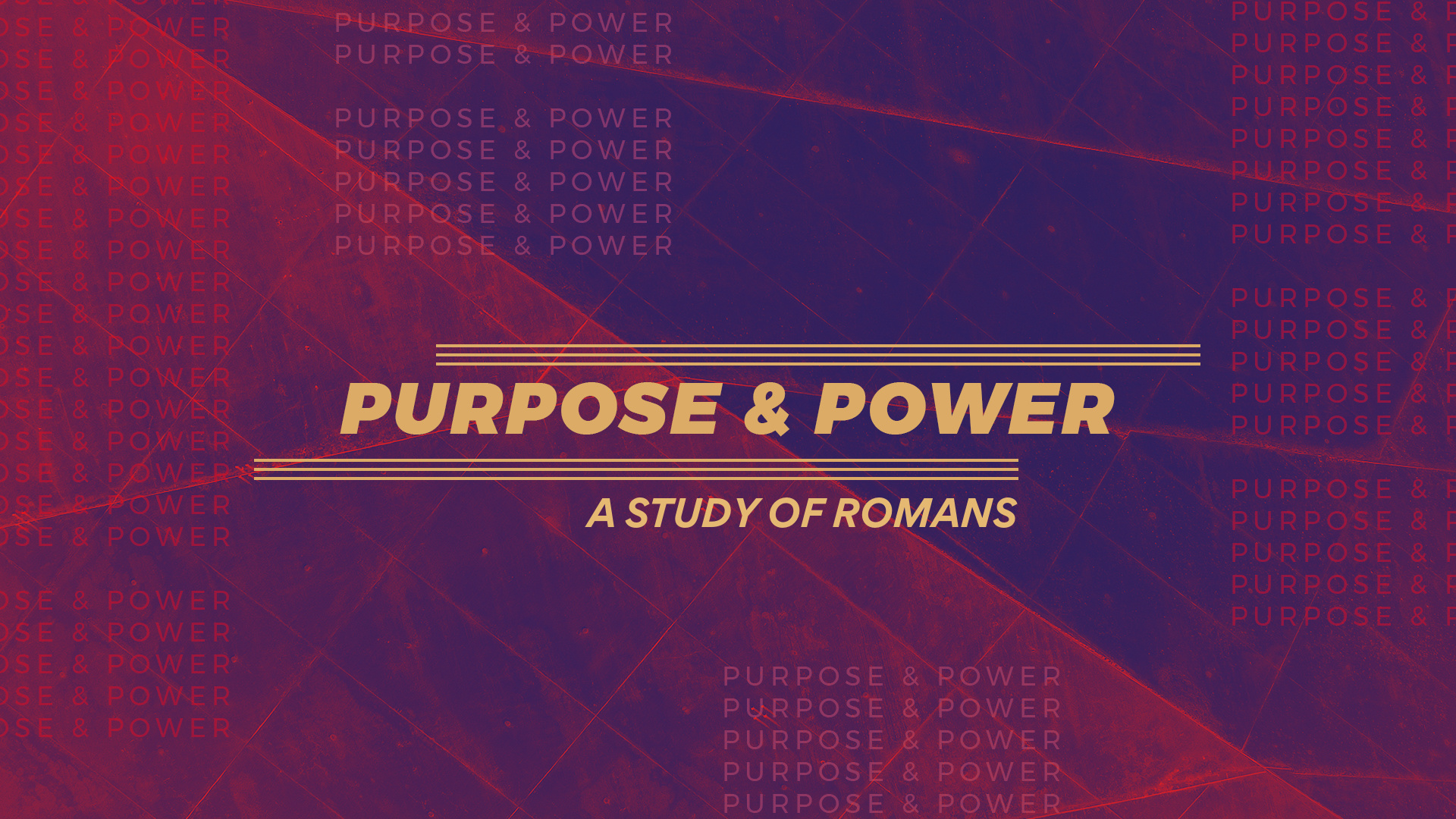 Romans - Purpose and Power